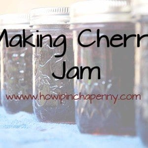 How to make cherry jam via How I Pinch A Penny.com