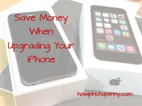 Save Money Upgrading Your iPhone