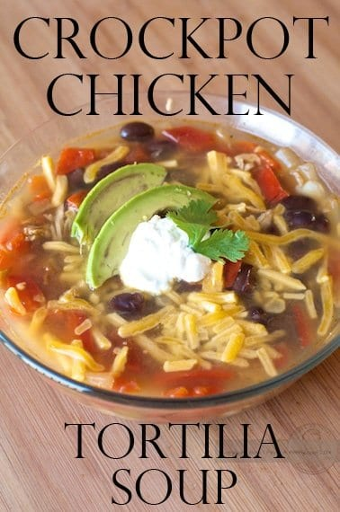 crockpot chicken tortilia soup from savoringthegood.com
