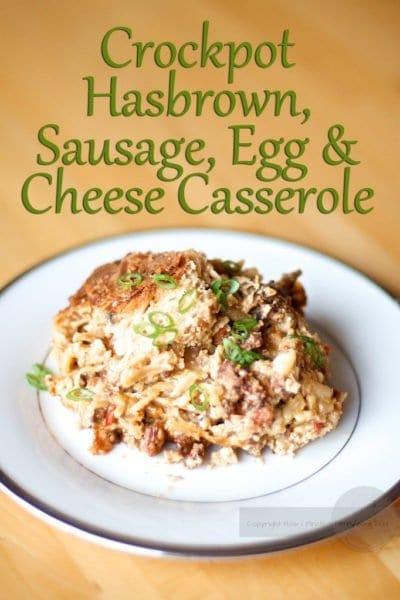 Crockpot Hashbrown, Sausage, Egg & Cheese Casserole