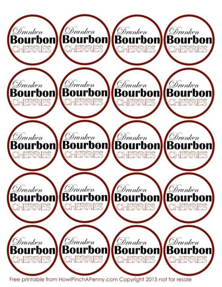 Drunken Bourbon Cherries Free printable from HowIPinchAPenny.com Copyright 2015 not for resale 1