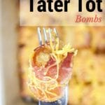 Bacon Tater Tot Bombs