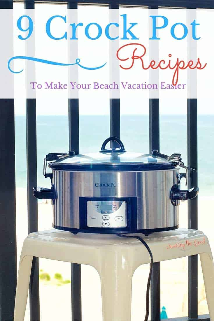 9 Crockpot Recipes to make your beach vacation easier.You want to eat delicious food but don't want to spend hours in the kitchen like you do at home.