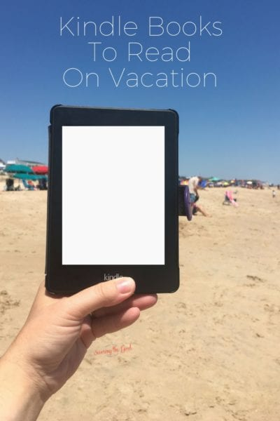 Books To Read On Vacation, By The Pool or Just Because On Your Kindle