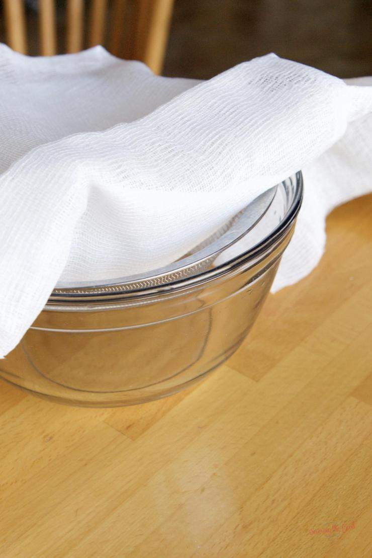 cheese cloth over bowl