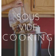 Everything I know about Sous Vide cooking