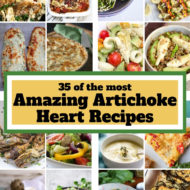 35 of the Most Amazing Artichoke Heart Recipes