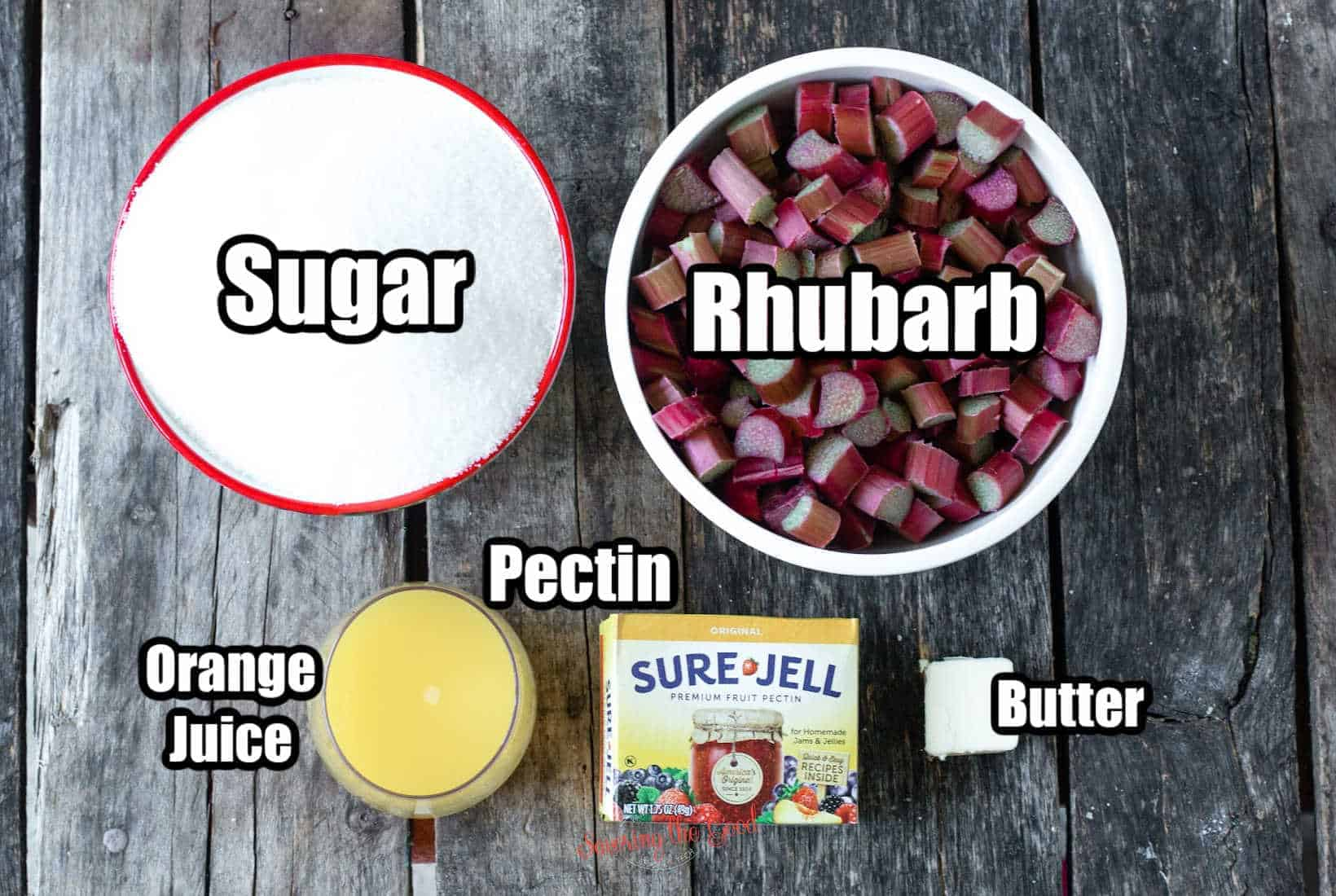 sugar, rhubarb, orange juice, pectin, butter, in bowls with text overlay labeling the ingredients